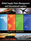 Global Supply Chain Management and International Logistics, Branch, Alan, 0415398452