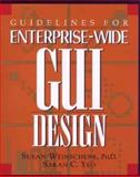 Guidelines for Enterprise-Wide GUI Design, Weinschenk, Susan and Yeo, Sarah C., 0471118451
