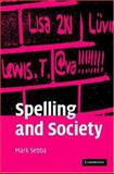 Spelling and Society : The Culture and Politics of Orthography Around the World, Sebba, Mark, 0521848458