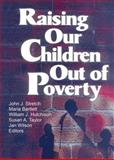 Raising Our Children Out of Poverty 9780789008459