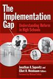 Implementation Gap : Understanding Reform in High Schools, , 0807748455