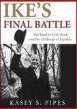 Ike's Final Battle, Kasey S. Pipes, 0977898458