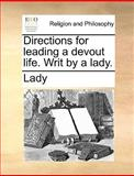 Directions for Leading a Devout Life Writ by a Lady, Lady, 1170678459