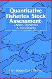 Quantitative Fisheries Stock Assessment : Choice, Dynamics and Uncertainty, , 1402018452
