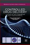 Controlled Drug Delivery : The Role of Self-Assembling Multi-Task Excipients, Mateescu, Mircea Alexandru and Ispas-Szabo, Pompilia, 190756845X