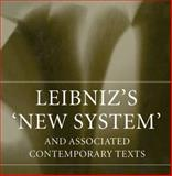 Leibniz's 'New System' and Associated Contemporary Texts 9780198248460