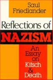 Reflections of Nazism : An Essay on Kitsch and Death, Friedländer, Saul, 0253208467
