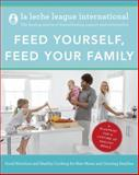 Feed Yourself, Feed Your Family, La Leche League International, 0345518462