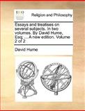 Essays and Treatises on Several Subjects in Two Volumes by David Hume, Esq; a New Edition Volume 2, David Hume, 1170638465