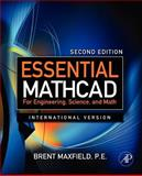 Essential Mathcad for Engineering, Science, and Math ISE, Maxfield, Brent, 0123748461
