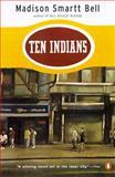 Ten Indians, Madison Smartt Bell, 0140268464