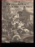 The Social Contract from Hobbes to Rawls, David Boucher and Paul Kelly, 0415108462