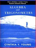 Algebra and Trigonometry Student Solutions Manual, Young, Cynthia Y. and McKibben, Mark A., 0471788465