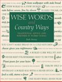 Wise Words and Country Ways, Ruth Binney, 0715318462