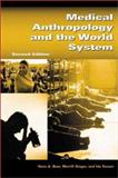 Medical Anthropology and the World System, Hans A. Baer and Merrill Singer, 089789846X