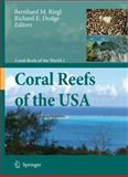 Coral Reefs of the USA, Riegl, Bernhard M. and Dodge, Richard Eugene, 1402068468