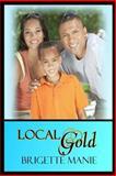Local Gold, Brigette Manie, 1500388467
