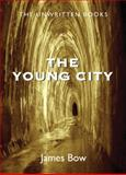 The Young City, James Bow, 1550028464