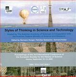 Styles of Thinking in Science and Technology : Proceedings of the 3rd International Conference of the European Society for the History of Science, Vienna, September 10-12 2008, , 3700168462