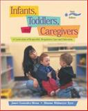Infants, Toddlers, and Caregivers : A Curriculum of Respectful, Responsive Care and Education with the Caregiver's Companion: Readings and Professional Resources, Gonzalez-Mena, Janet and Eyer, Dianne Widmeyer, 0072878460