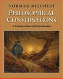 Philosophical Conversations : A Concise Historical Introduction, Melchert, Norman, 0195328469