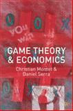 Game Theory and Economics, Montet, Christian and Serra, Daniel, 0333618467