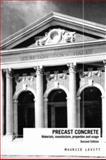 Precast Concrete : Materials, Manufacture, Properties and Usage, Levitt, M., 041526846X