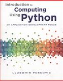 Introduction to Computing Using Python : An Application Development Focus, Perkovic, Ljubomir, 0470618469