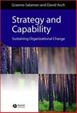Strategy and Capability : Sustaining Organizational Change, Salaman, Graeme and Asch, David, 0631228462