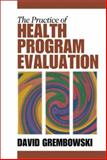 The Practice of Health Program Evaluation 9780761918462