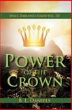 Power of the Crown, B. L. Daniels, 1467028460