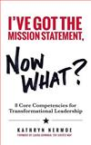 I've Got the Mission Statement, Now What?, Kathryn Nermoe, 1492158461