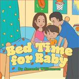 Bed Time for Baby, Amanda Williamson, 149314846X