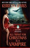 All I Want for Christmas Is a Vampire, Kerrelyn Sparks, 006111846X