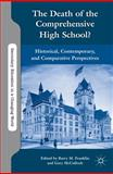 The Death of the Comprehensive High School? : Historical, Contemporary, and Comparative Perspectives, , 0230338461