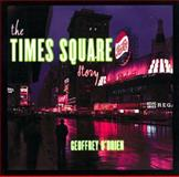 The Times Square Story, Geoffrey O'Brien, 039331846X