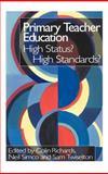Primary Teacher Education : High Status? High Standards?, , 0750708468