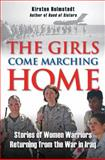 Girls Come Marching Home, Kirsten Holmstedt, 0811708462