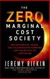 The Zero Marginal Cost Society, Jeremy Rifkin, 1137278463