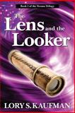 The Lens and the Looker, Lory Kaufman, 1492838462