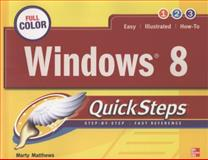 Windows 8 QuickSteps, Matthews, Marty, 0071798463