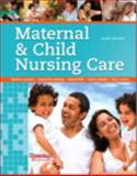 Maternal and Child Nursing Care, London, Marcia L. and Ladewig, Patricia W., 0135078466