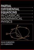 Partial Differential Equations in Classical Mathematical Physics, Rubinstein, Isaak and Rubinstein, Lev, 0521558468