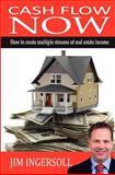 Cash Flow Now, Jim Ingersoll, 1470118467