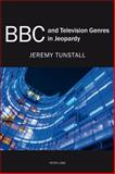 BBC and Television Genres in Jeopardy, Tunstall, Jeremy, 3034318464
