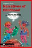 Narratives of Childhood : Theoretical and Practical Explorations for the Innovation of Early Childhood Education, Burt van Oers, 9053838465