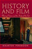 History and Film : Moving Pictures and the Study of the Past, Pereboom, Maarten, 0131938460