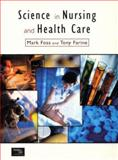 Science and Nursing in Health Care, Foss, Mark and Farine, Tony, 020139846X