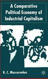 A Comparative Political Economy of Industrial Capitalism, Mascarenhas, R. C., 0333998464