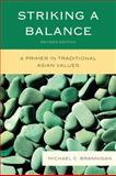 Striking a Balance : A Primer in Traditional Asian Values, Brannigan, Michael C., 0739138464